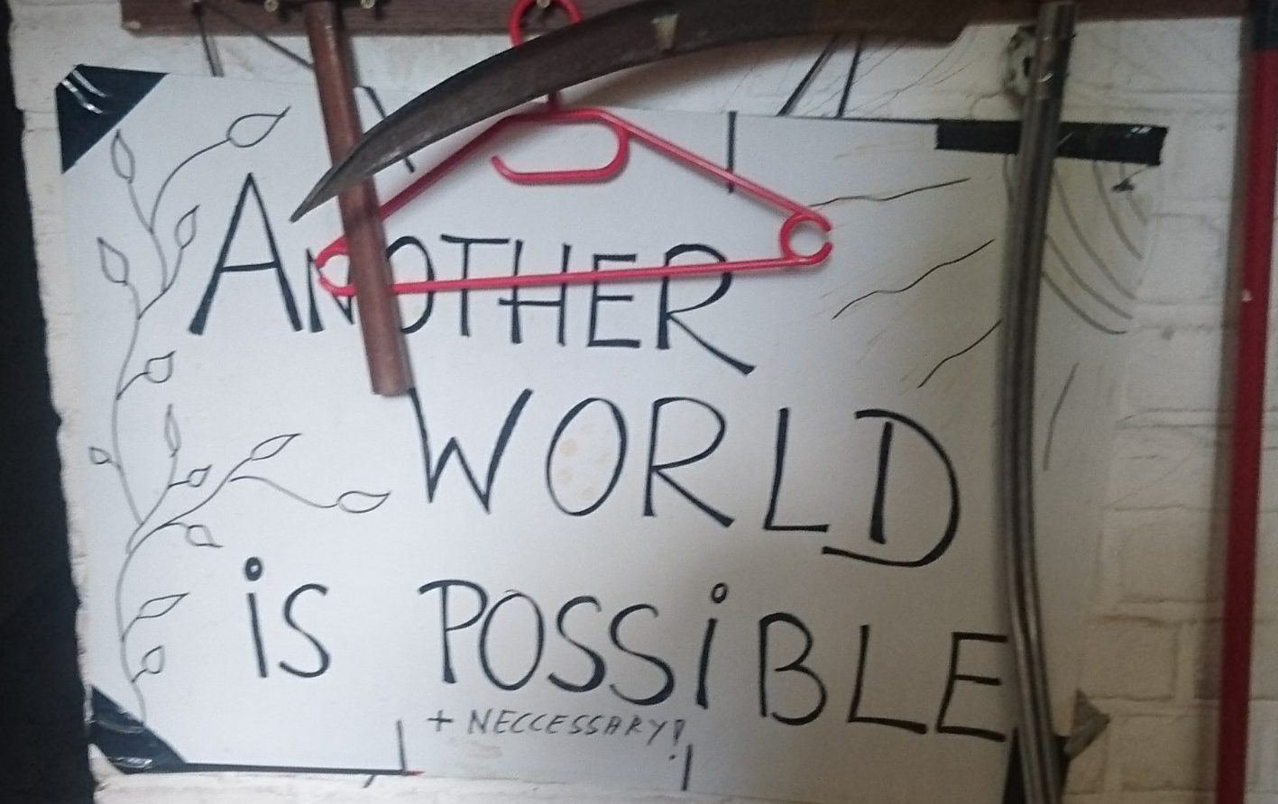 Another WORLD is POSSiBLE `NECCESSARY!